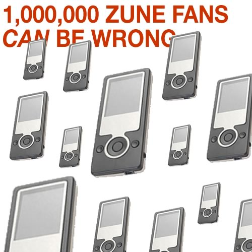 1 Million Zune Fans Can Be Wrong