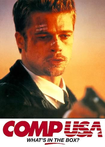 """CompUSA poster featuring Brad Pitt in """"Se7en"""": """"What's in the box?"""""""