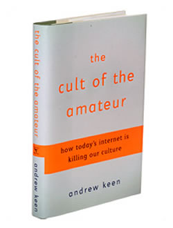 "Photo: ""The Cult of the Amateur"" by Andrew Keen"