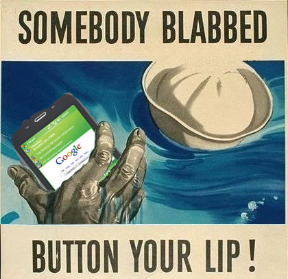 "Old WWII poster ""somebody blabbed"" updated to include a gPhone."