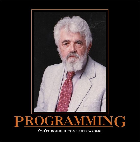"""Successories""-style poster with a photo of John McCarthy captioned ""Programming: You're doing it completely wrong."""