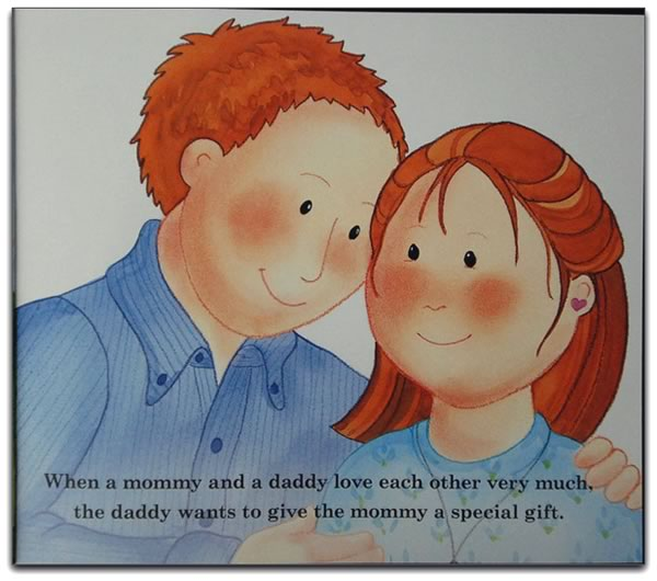"Page from the book: ""When a mommy and daddy love each other very much, the daddy wants to give the mommy a special gift."""