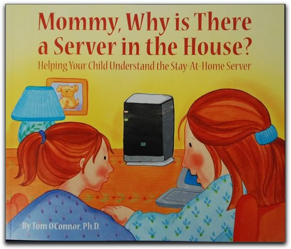 "Cover of ""Mommy, Why is There a Server in the House?"""