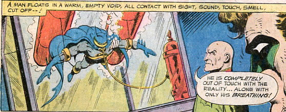 """Panel from a """"Batman"""" comic with Batman in a sensory deprivation tank as Lex Luthor says """"He is completely out of touch with reality…alone with only his breathing!"""""""