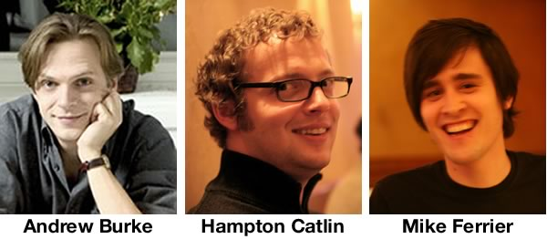 Andrew Burke, Hampton Catlin and Mike Ferrier