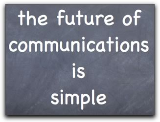 The future of communications is simple
